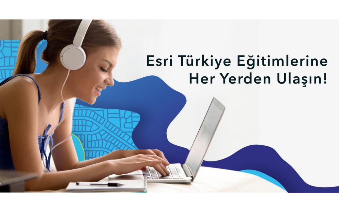 Esri Türkiye Uzaktan Eğitimlerine Başladı!